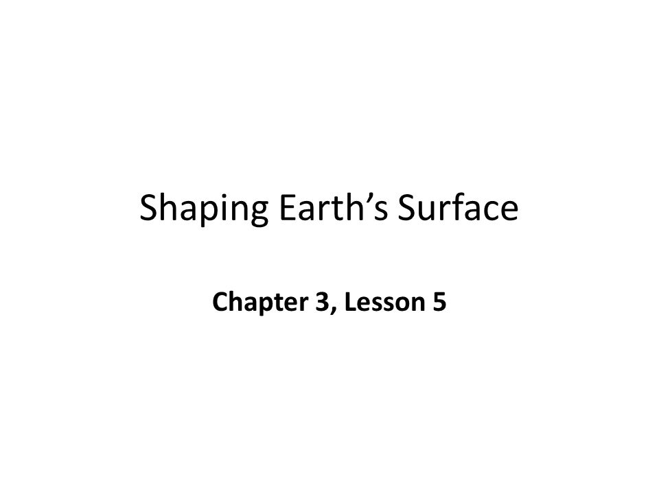 Shaping Earth's Surface