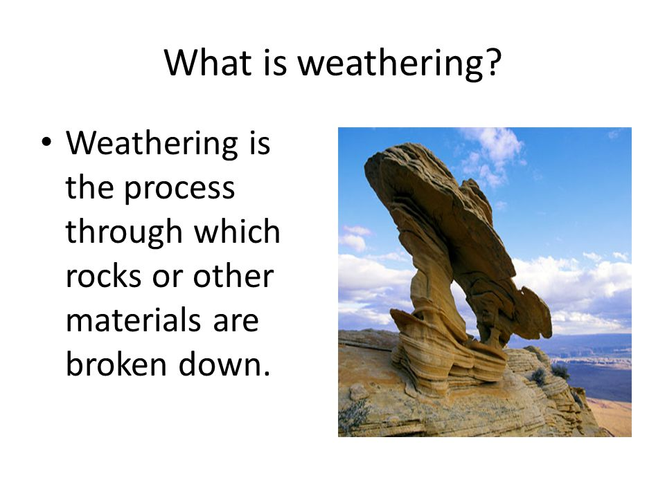What is Physical Weathering?