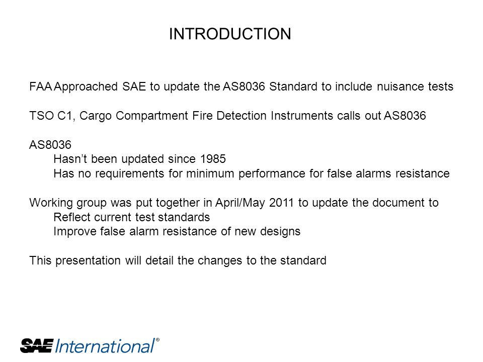 INTRODUCTION FAA Approached SAE to update the AS8036 Standard to include nuisance tests.