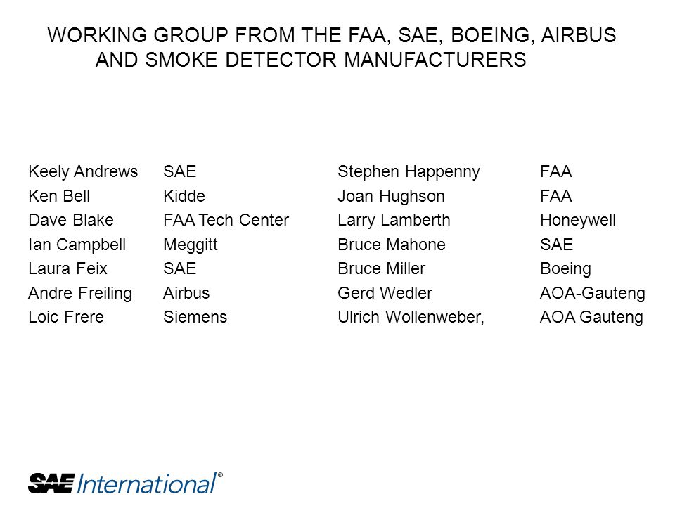 WORKING GROUP FROM THE FAA, SAE, BOEING, AIRBUS AND SMOKE DETECTOR MANUFACTURERS