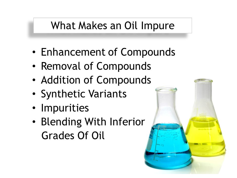 What Makes an Oil Impure