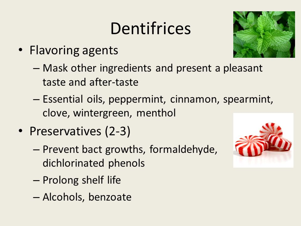 Dentifrices Flavoring agents Preservatives (2-3)