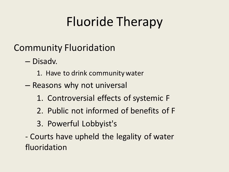 Fluoride Therapy Community Fluoridation Disadv.