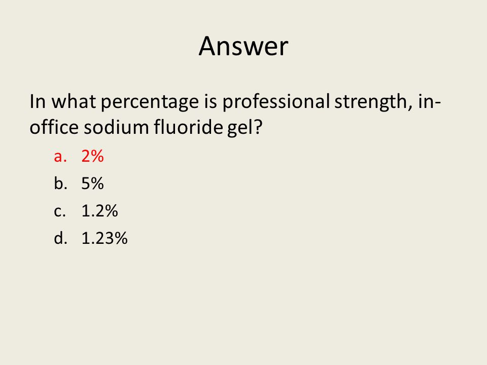 Answer In what percentage is professional strength, in-office sodium fluoride gel 2% 5% 1.2% 1.23%