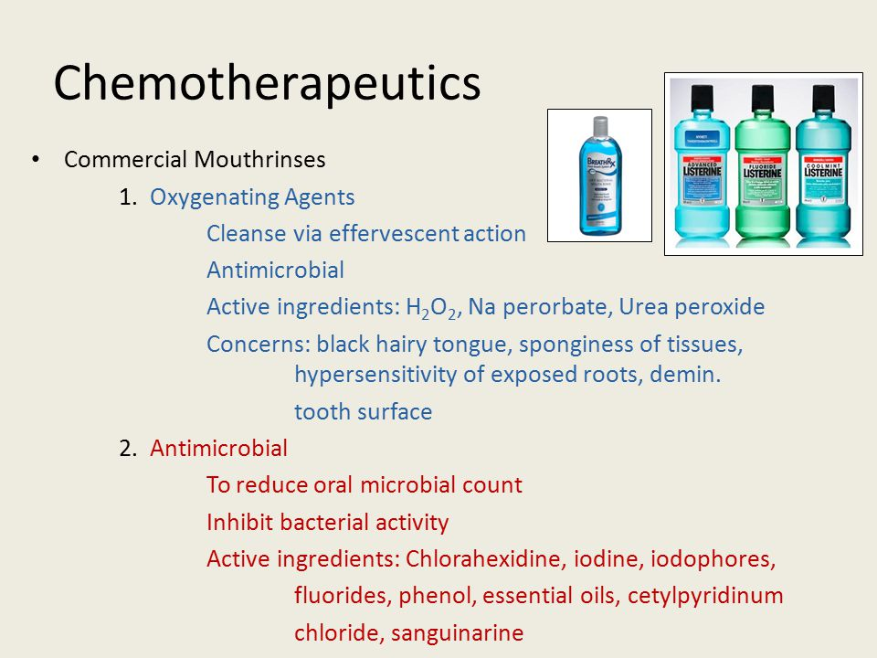 Chemotherapeutics Commercial Mouthrinses 1. Oxygenating Agents
