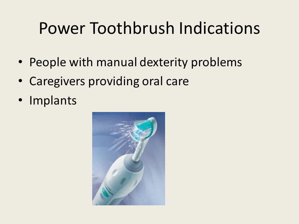 Power Toothbrush Indications