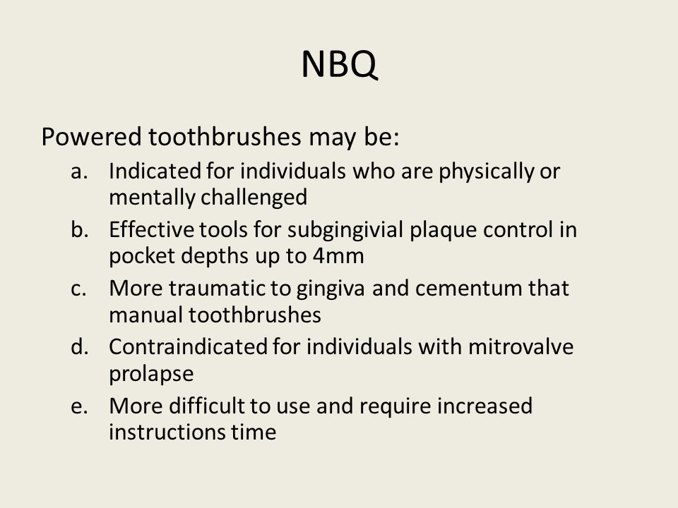 NBQ Powered toothbrushes may be: