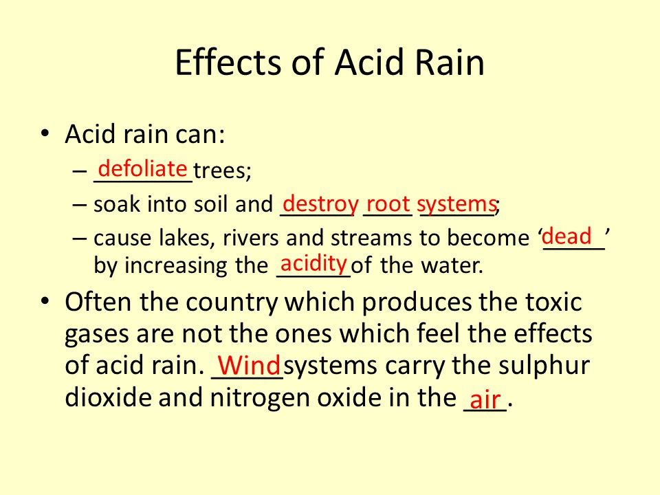 Effects of Acid Rain Acid rain can: