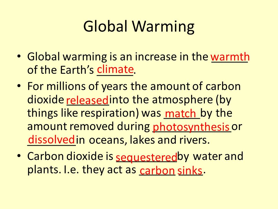 Global Warming Global warming is an increase in the ______ of the Earth's ______.