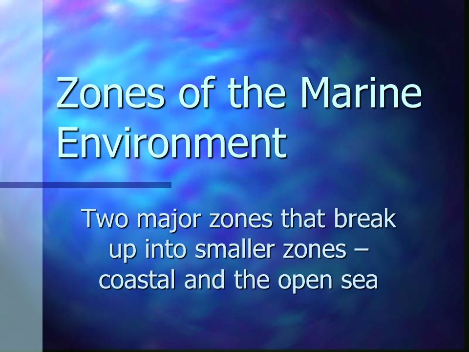 Zones of the Marine Environment