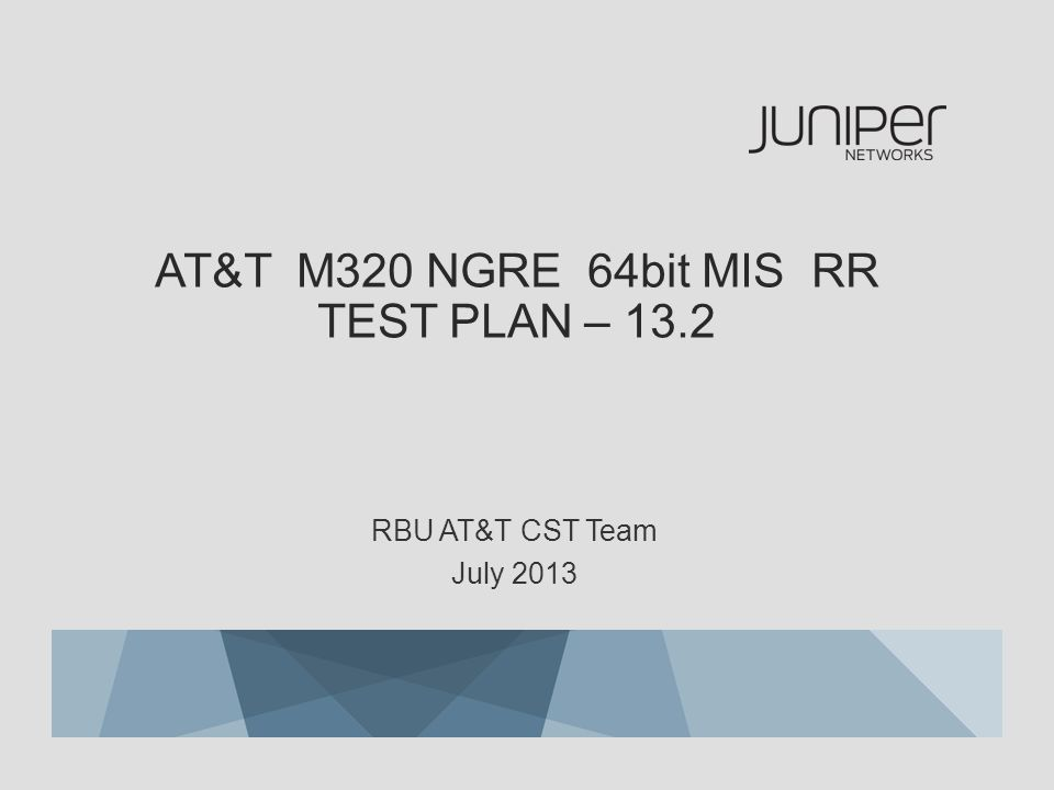 AT&T M320 NGRE 64bit MIS RR TEST PLAN – 13.2