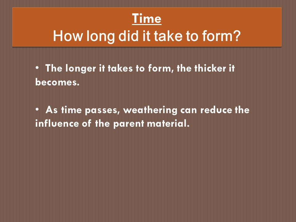How long did it take to form