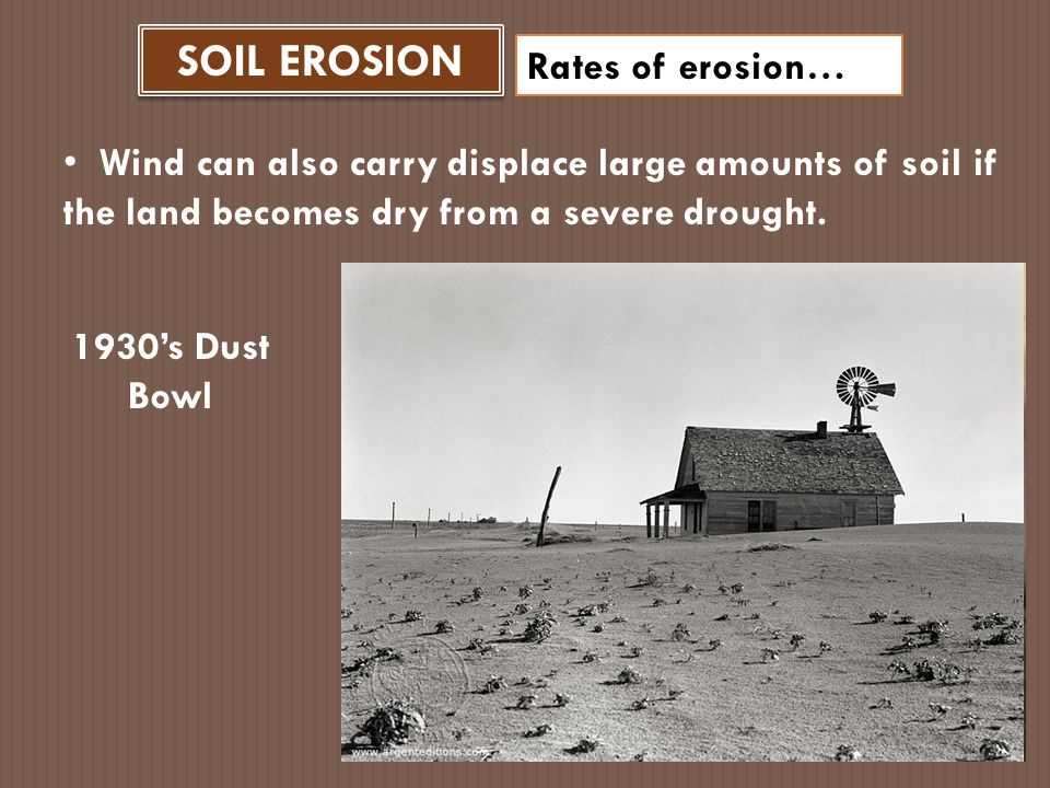 SOIL EROSION Rates of erosion…
