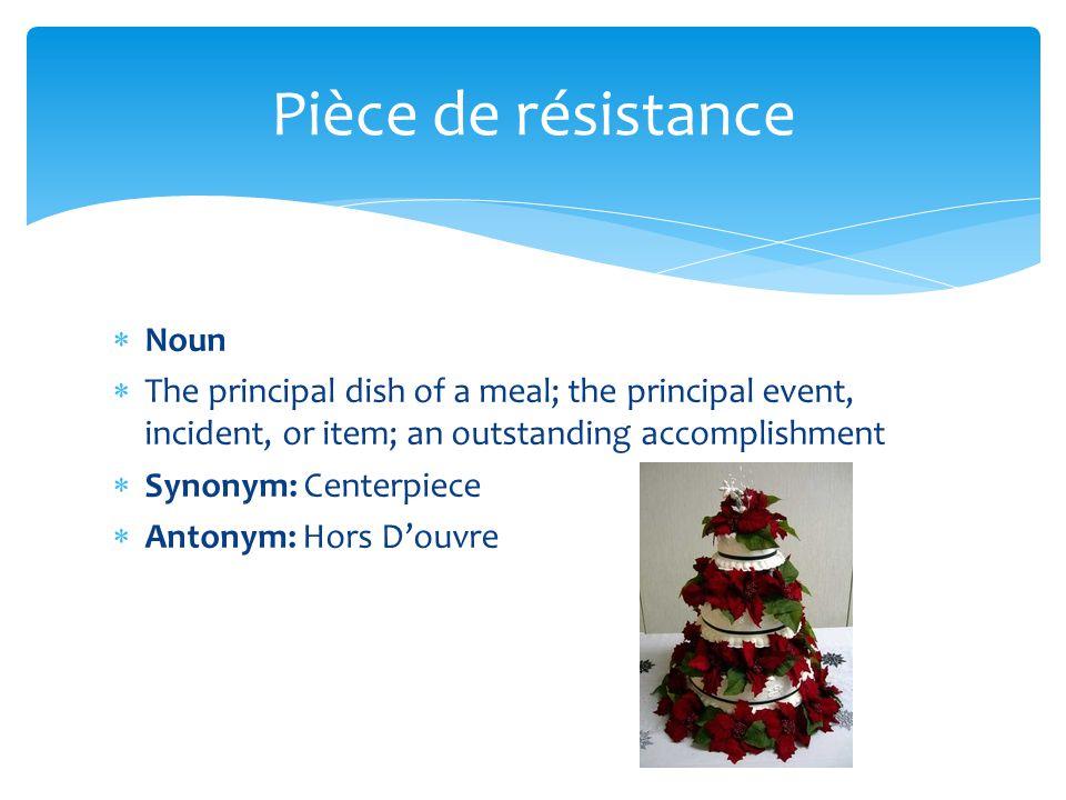 Pièce de résistance Noun