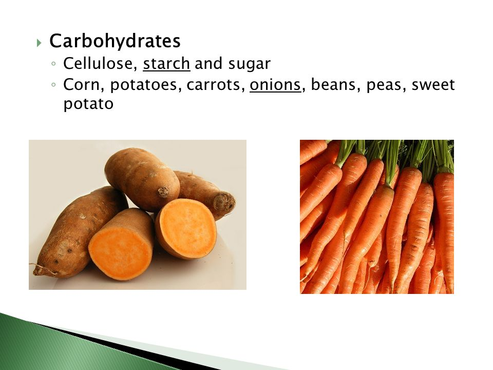 Carbohydrates Cellulose, starch and sugar