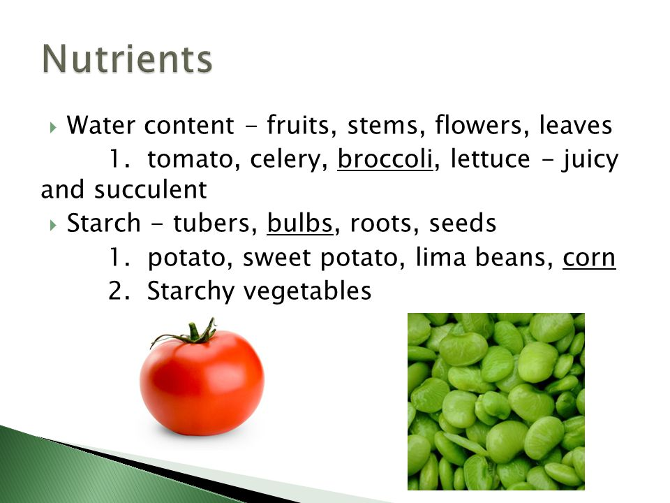 Nutrients Water content - fruits, stems, flowers, leaves