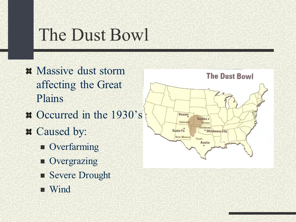 The Dust Bowl Massive dust storm affecting the Great Plains