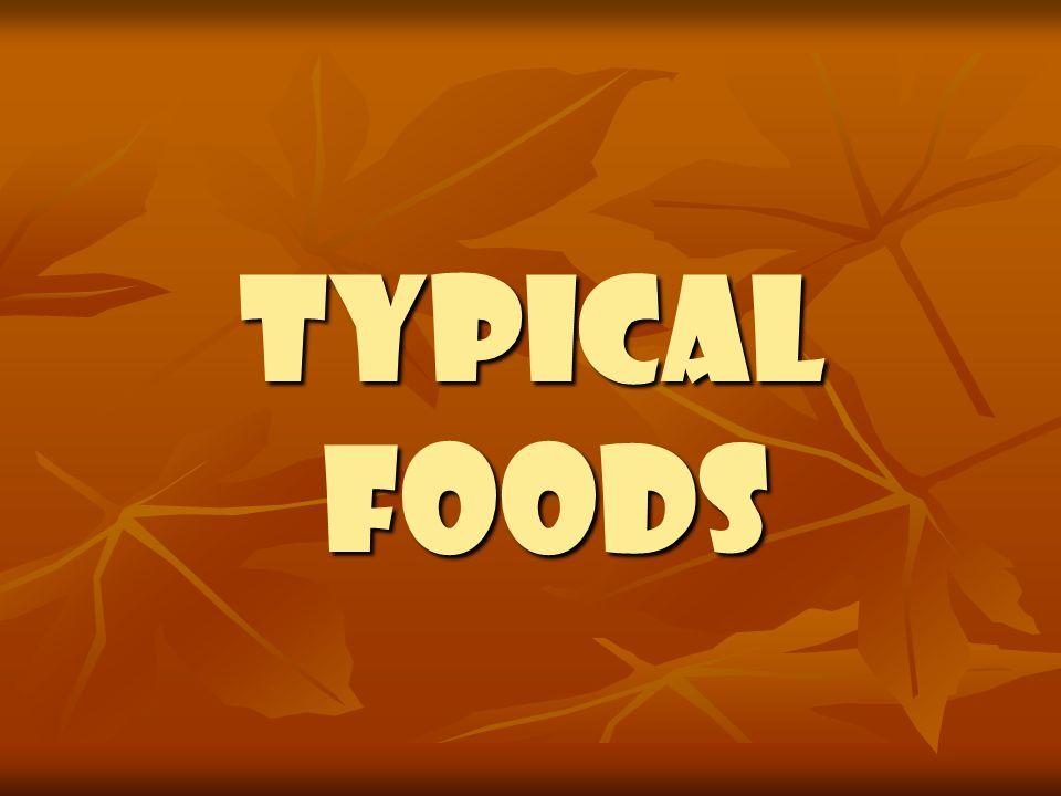TYPICAL FOODs