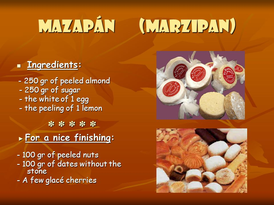 MAZAPÁN (MARZIPAN) Ingredients: - 250 gr of sugar - the white of 1 egg