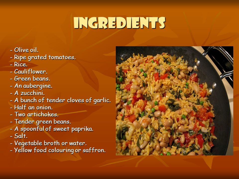 INGREDIENTS - Olive oil. - Ripe grated tomatoes. - Rice.