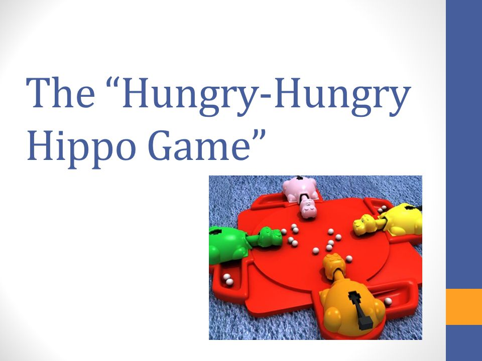The Hungry-Hungry Hippo Game