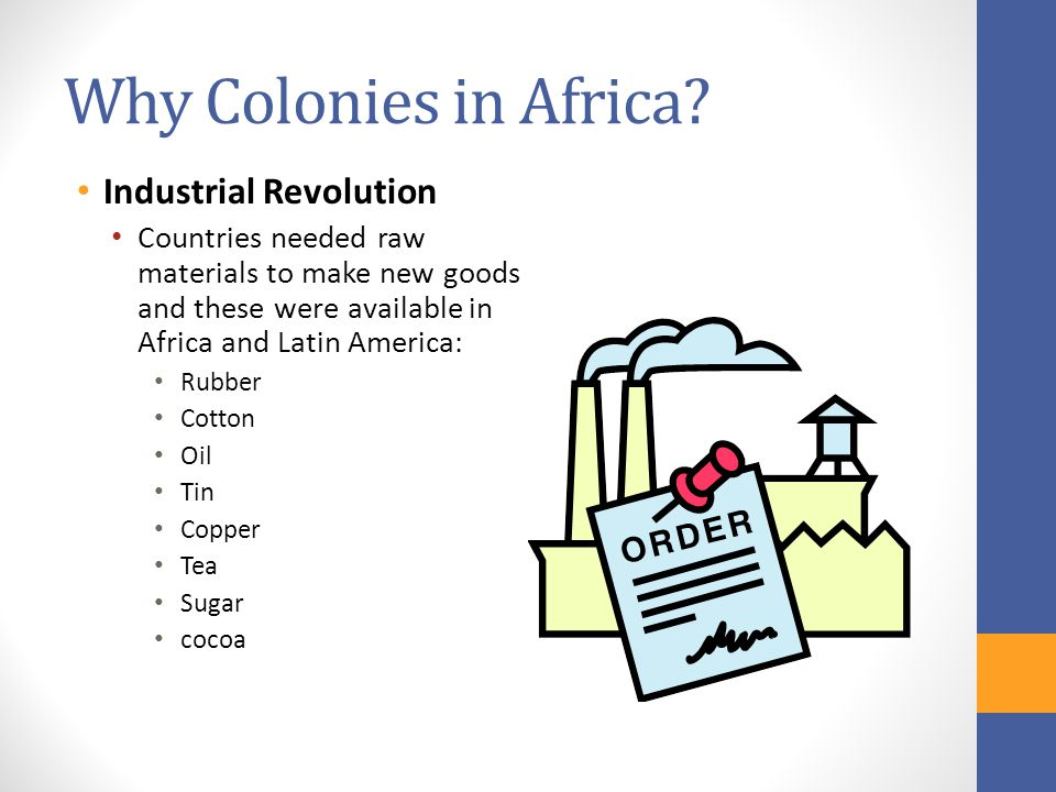 Why Colonies in Africa Industrial Revolution