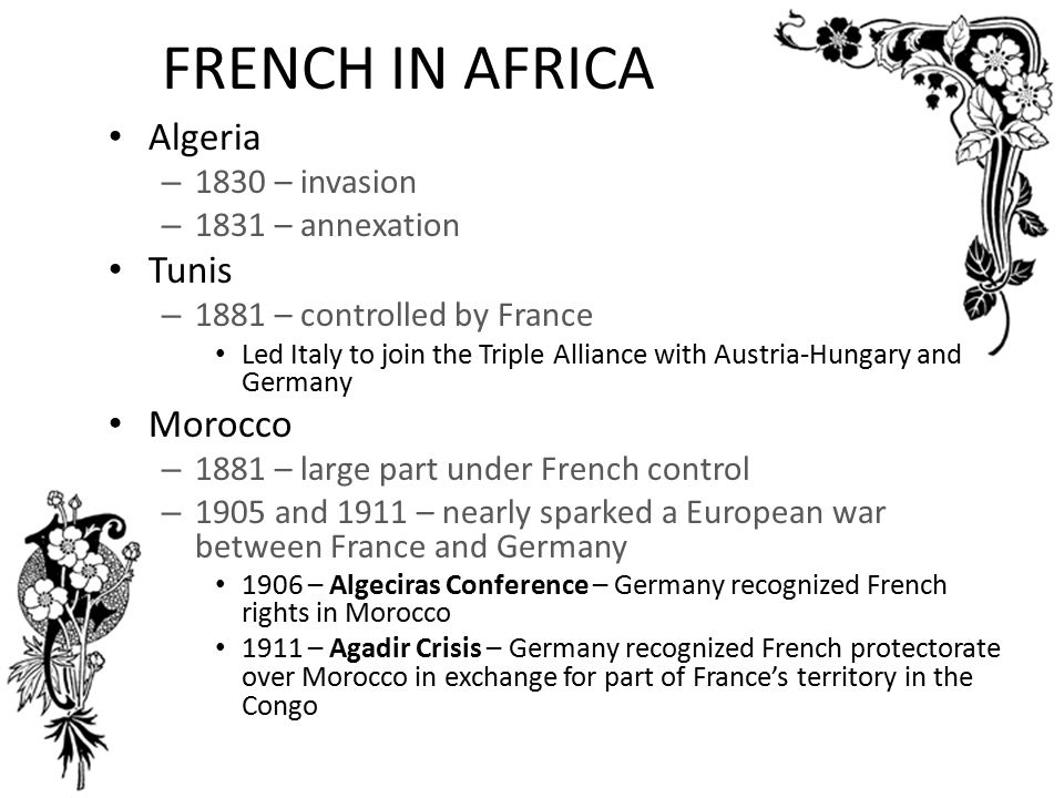 FRENCH IN AFRICA Algeria Tunis Morocco 1830 – invasion