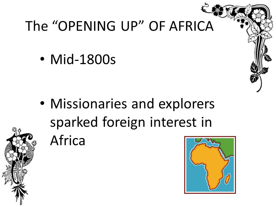 The OPENING UP OF AFRICA