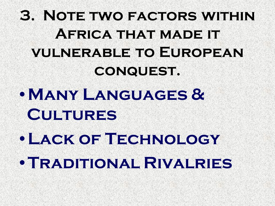 Many Languages & Cultures Lack of Technology Traditional Rivalries