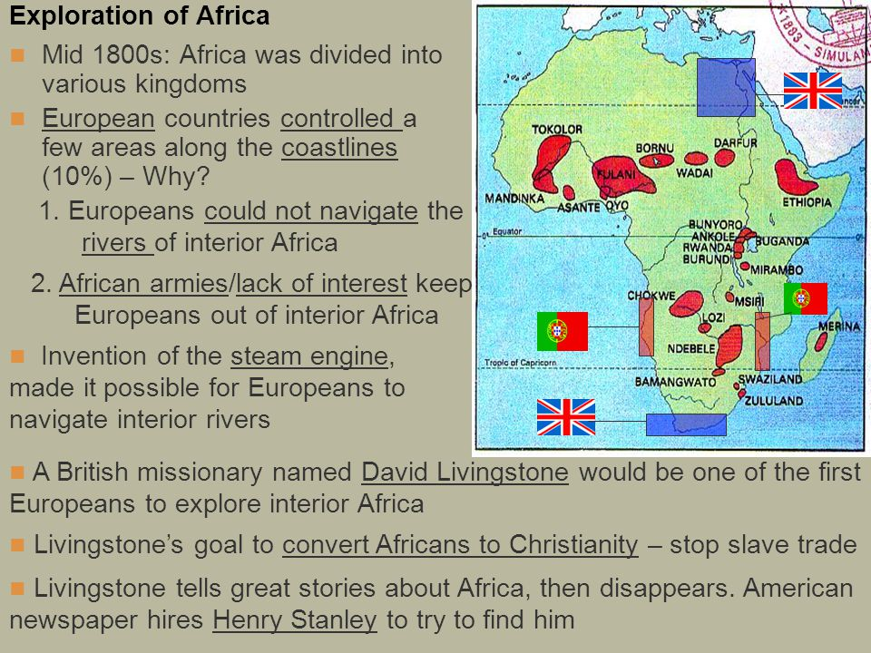 Exploration of Africa Mid 1800s: Africa was divided into various kingdoms.