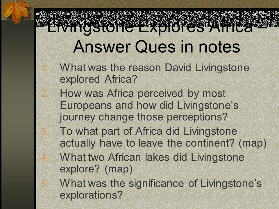 Livingstone Explores Africa – Answer Ques in notes