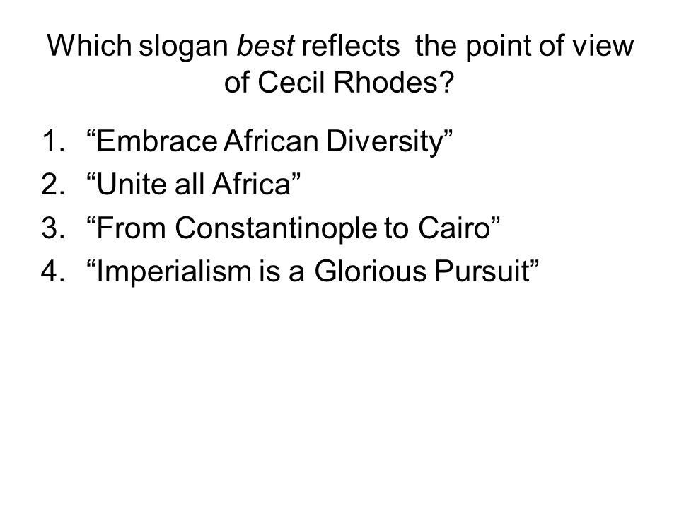 Which slogan best reflects the point of view of Cecil Rhodes