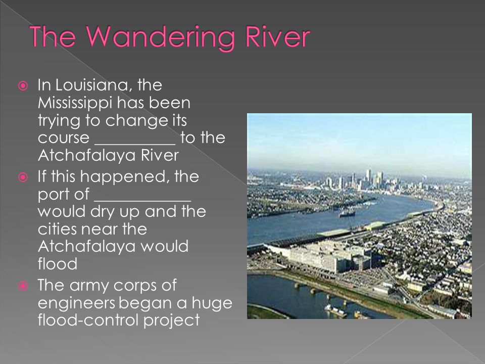 The Wandering River In Louisiana, the Mississippi has been trying to change its course __________ to the Atchafalaya River.