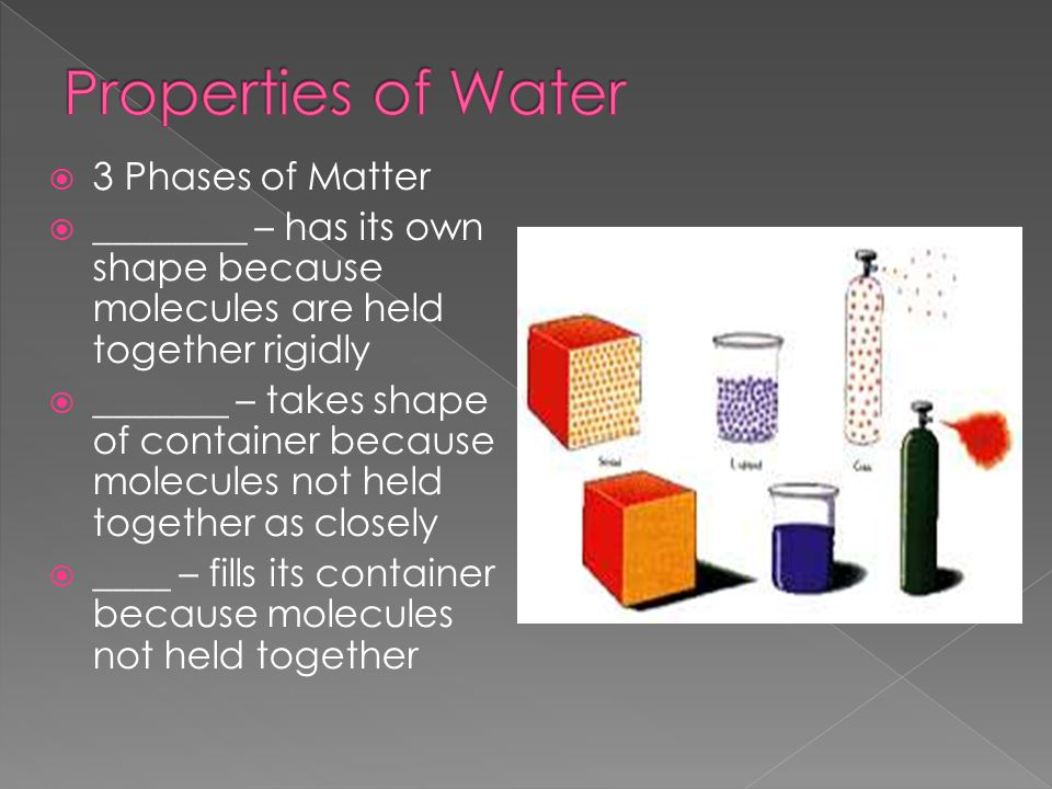 Properties of Water 3 Phases of Matter