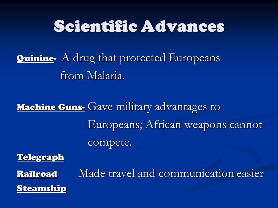 Scientific Advances from Malaria. Europeans; African weapons cannot