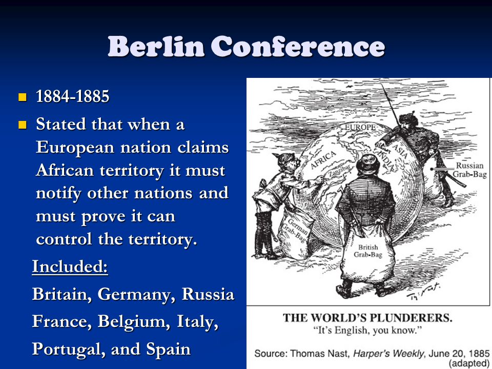 Berlin Conference 1884-1885.