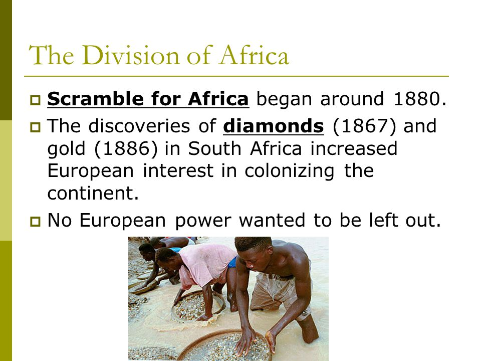 The Division of Africa Scramble for Africa began around 1880.