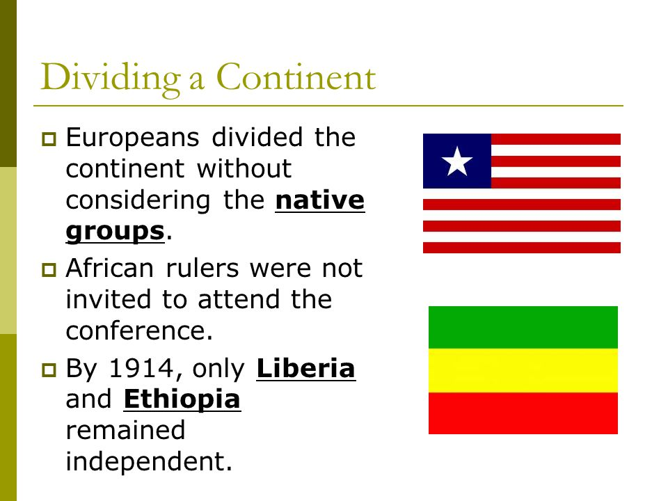 Dividing a Continent Europeans divided the continent without considering the native groups.