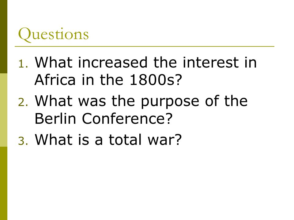 Questions What increased the interest in Africa in the 1800s