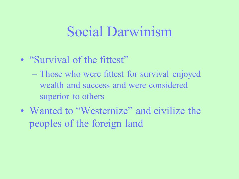 Social Darwinism Survival of the fittest