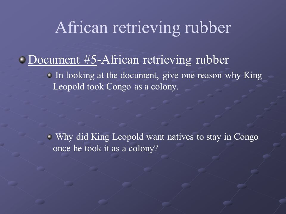 African retrieving rubber