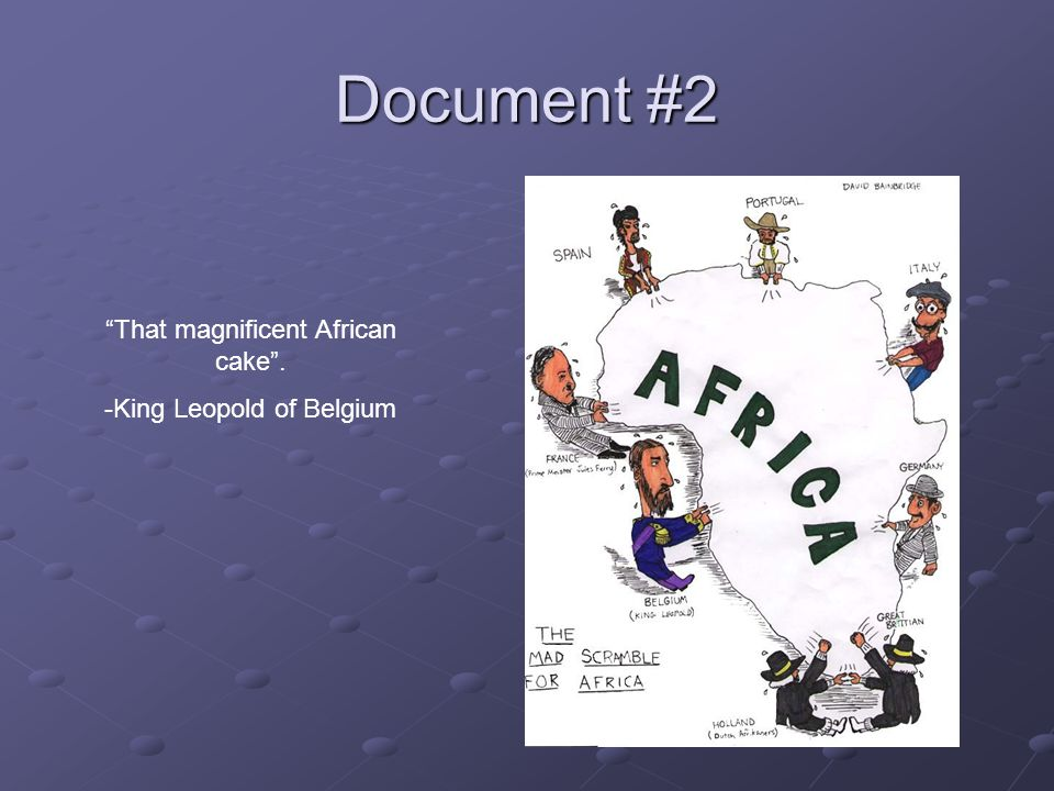 Document #2 That magnificent African cake . -King Leopold of Belgium
