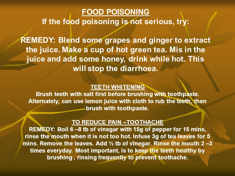 If the food poisoning is not serious, try: