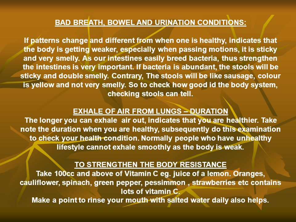 BAD BREATH, BOWEL AND URINATION CONDITIONS:
