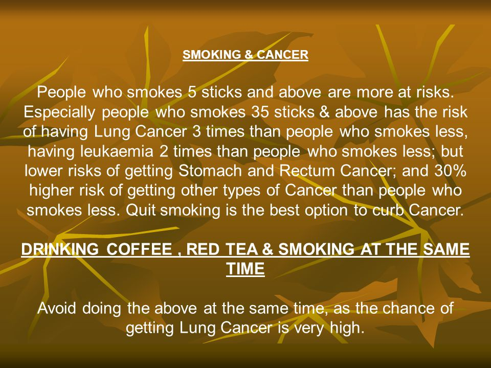 DRINKING COFFEE , RED TEA & SMOKING AT THE SAME TIME