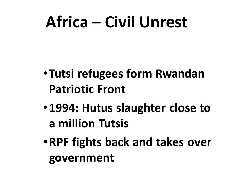 Africa – Civil Unrest Tutsi refugees form Rwandan Patriotic Front
