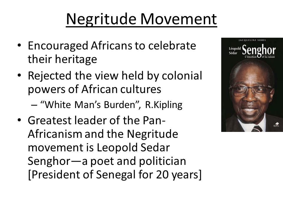 Negritude Movement Encouraged Africans to celebrate their heritage