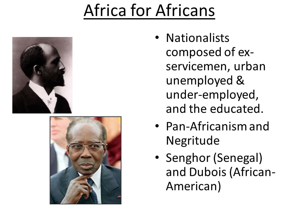 Africa for Africans Nationalists composed of ex-servicemen, urban unemployed & under-employed, and the educated.