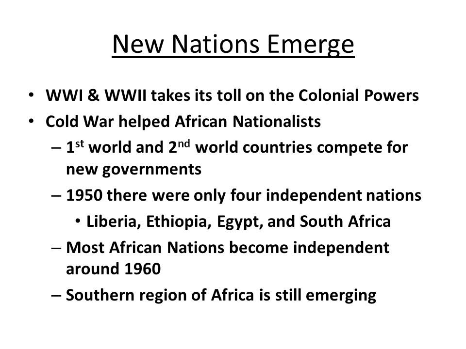 New Nations Emerge WWI & WWII takes its toll on the Colonial Powers