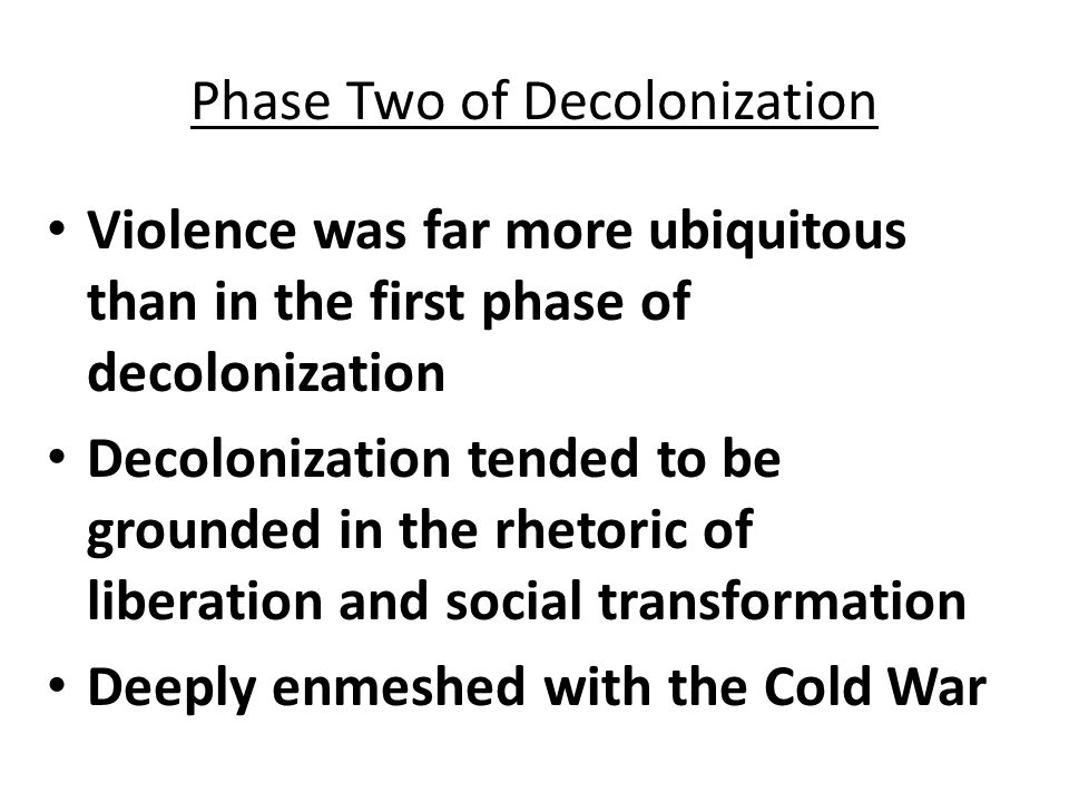 Phase Two of Decolonization